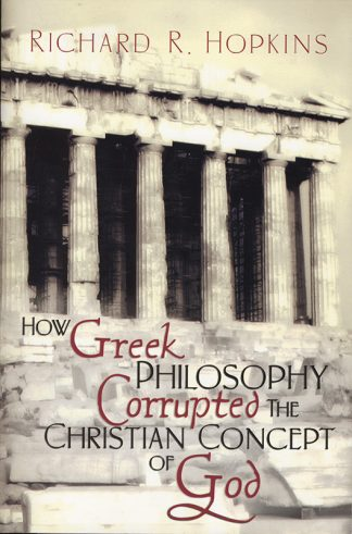 How Greek Philosophy Corrupted The Christian Concept of God book cover