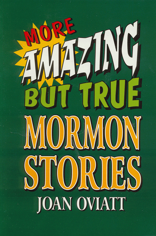 More Amazing But True Mormon Stories book cover