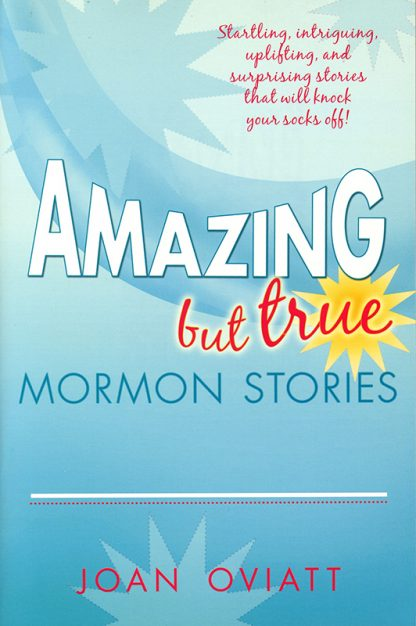 Amazing but true Mormon Stories book cover