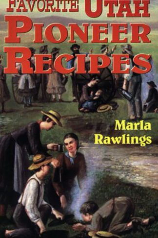 Favorite Utah Pioneer Recipes book cover