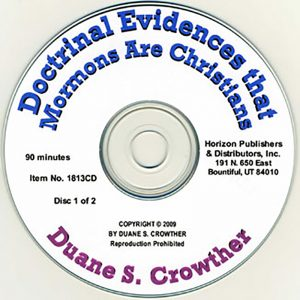 Doctrinal Evidences that Mormons Are Christians cd cover