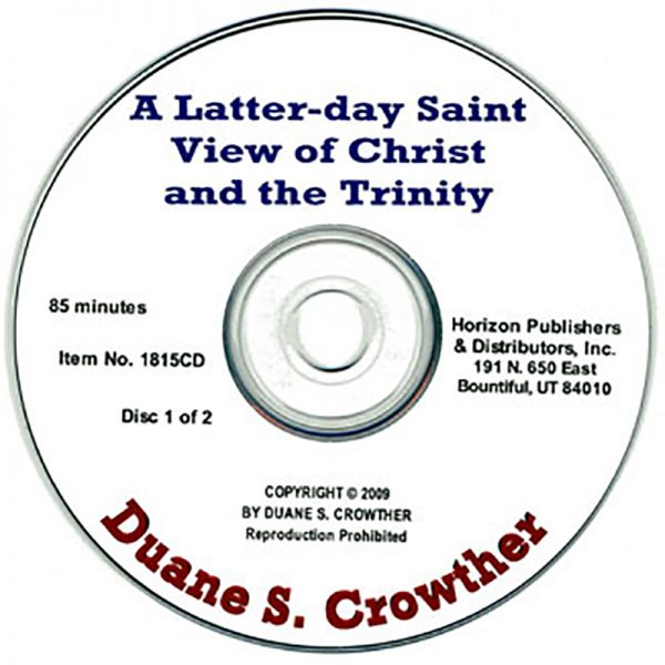 A Latter-day Saint View of Christ and the Trinity cd cover