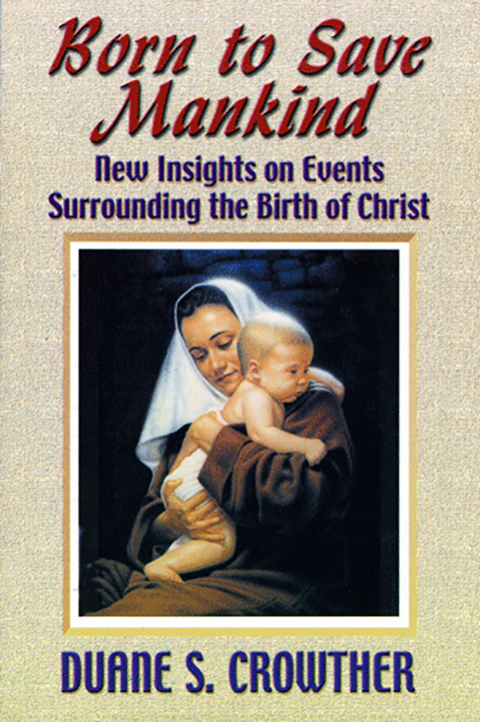 Christmas story - Born to Save Mankind: New Insights on Events Surrounding the Birth of Christ book front cover. Birth of Christ