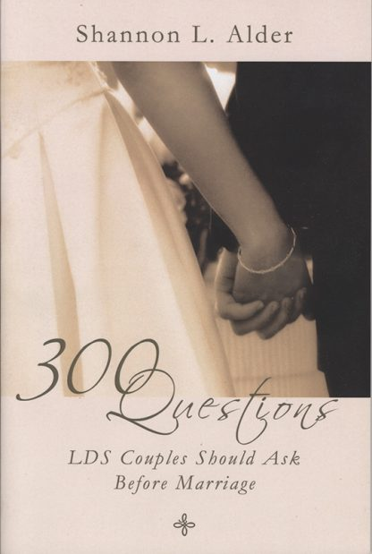 300 Questions LDS Couples Should Ask Before Marriage book cover