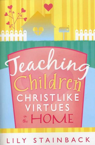 Teaching Children Christlike Virtues in the Home book cover
