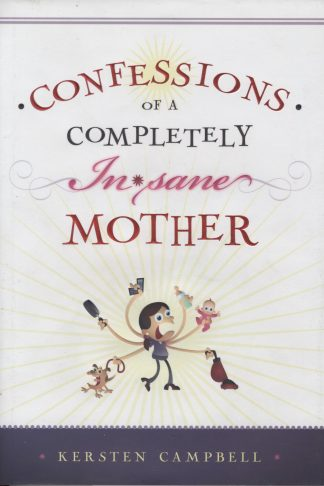 Confessions of a Completely Insane Mother book cover