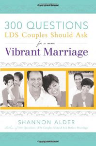 300 Questions LDS Couples Should Ask For a More Vibrant Marriage book cover