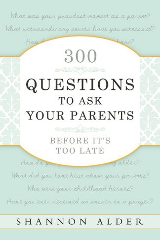 300 Questions To Ask Your Parents Before It's Too Late book cover