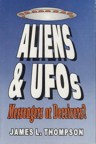 Aliens & UFOs Messengers or Deceivers? book cover